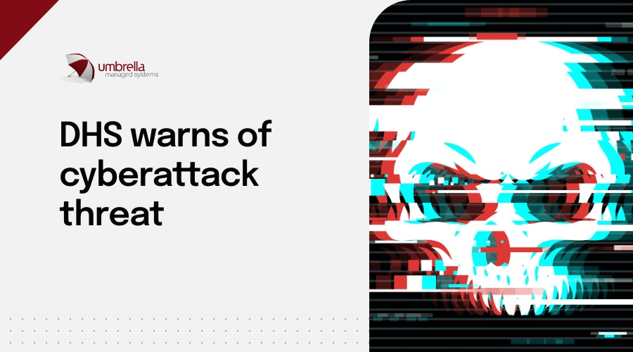 blog-image-sep-DHS-warns-cyberattack-threat